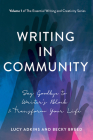 Writing in Community: Say Goodbye to Writer's Block & Transform Your Life (The Essential Writing and Creativity Series) Cover Image
