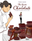 The Secrets of Chocolate: A Gourmand's Trip Through a Top Chef's Atelier Cover Image