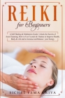 Reiki For Beginners: A Self-Healing & Meditation Guide. Unlock the Secrets of Aura Cleansing. How to Use Crystals & Chakras to Improve Heal Cover Image