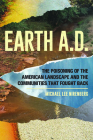 Earth A.D. the Poisoning of the American Landscape and the Communities That Fought Back Cover Image
