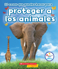 10 cosas que puedes hacer para proteger a los animales (Rookie Star: Make a Difference) Cover Image