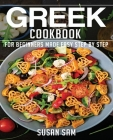 Greek Cookbook: Book1, for Beginners Made Easy Step by Step Cover Image