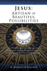 Jesus: Artisan of Beautiful Possibilities Cover Image