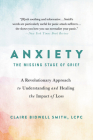 Anxiety: The Missing Stage of Grief: A Revolutionary Approach to Understanding and Healing the Impact of Loss Cover Image