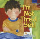 I'm Not Tired Yet! Cover Image