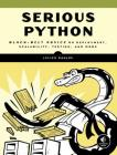 Serious Python: Black-Belt Advice on Deployment, Scalability, Testing, and More Cover Image