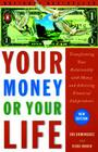 Your Money or Your Life: Transforming Your Relationship with Money and Achieving Financial Independence Cover Image