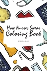 How Nurses Swear Coloring Book for Adults (6x9 Coloring Book / Activity Book) Cover Image