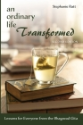 An Ordinary Life Transformed, Second Edition: Lessons for Everyone from the Bhagavad Gita Cover Image