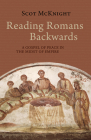 Reading Romans Backwards: A Gospel of Peace in the Midst of Empire Cover Image