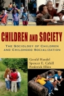 Children and Society: The Sociology of Children and Childhood Socialization Cover Image