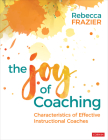 The Joy of Coaching: Characteristics of Effective Instructional Coaches Cover Image
