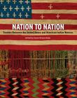 Nation to Nation: Treaties Between the United States and American Indian Nations Cover Image