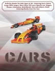 Activity Books for kids Ages 6-12 - Coloring Cars. Extra Large 300+ pages. More than 170 cars: Sports car, Wagon, Coupe, Limousine, Hatchback, Van and Cover Image