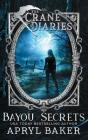 The Crane Diaries: Bayou Secrets Cover Image