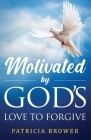 Motivated by God's Love to Forgive Cover Image