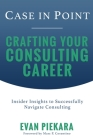 Case in Point: Crafting Your Consulting Career Cover Image