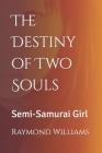 The Destiny of Two Souls: Semi-Samurai Girl Cover Image