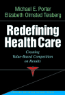 Redefining Health Care: Creating Value-Based Competition on Results Cover Image