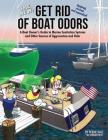 The New Get Rid of Boat Odors, Second Edition: A Boat Owner's Guide to Marine Sanitation Systems and Other Sources of Aggravation and Odor Cover Image
