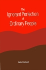 The Ignorant Perfection of Ordinary People Cover Image