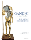 Gandhi in the Gallery: The Art of Disobedience Cover Image