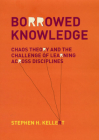 Borrowed Knowledge: Chaos Theory and the Challenge of Learning across Disciplines Cover Image
