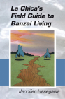 La Chica's Field Guide to Banzai Living Cover Image