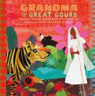 Grandma and the Great Gourd: A Bengali Folktale Cover Image