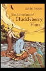 The Adventures of Huckleberry Finn (Illustrated First Edition) Cover Image