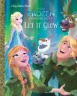 Let It Glow (Disney Frozen: Northern Lights) (Big Golden Book) Cover Image