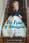 The Price of Admission: Embracing a Life of Grief and Joy Cover Image