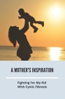 A Mother's Inspiration: Fighting For My Kid With Cystic Fibrosis: Cystic Fibrosis Baby Poop Cover Image