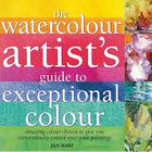 Watercolour Artist's Guide to Exceptional Colour Cover Image