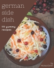 111 Yummy German Side Dish Recipes: The Best Yummy German Side Dish Cookbook that Delights Your Taste Buds Cover Image