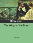 The Wings of the Dove: Large Print Cover Image