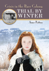 Trial by Winter: Crisis in the Barr Colony Cover Image