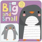 Little Friends: Big and Small: A Book about Opposites Cover Image