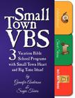 Small Town Vbs: Three Vbs Programs with Small Town Heart and Big Time Ideas! Cover Image
