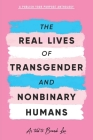The Real Lives of Transgender and Nonbinary Humans: A Publish Your Purpose Anthology Cover Image