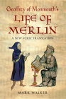 Geoffrey of Monmouth's Life of Merlin: A New Verse Translation Cover Image