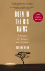 Born in the Big Rains: A Memoir of Somalia and Survival (Women Writing Africa Series) Cover Image