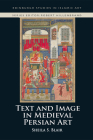 Text and Image in Medieval Persian Art Cover Image