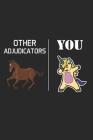 Other Adjudicators You: Adjudicator Notebook - Blank Lined Notebook Journal - (6 x 9 - 120 Pages) - Adjudicator Gifts Cover Image