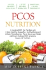 Pcos Nutrition: A Complete PCOS Diet Book with 4 Week Meal Plan and 4 Week Fitness Exercise Plan to Reduce Weight and Prevent Diabetes Cover Image