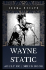 Wayne Static Adult Coloring Book: Static X Founder and Guitarist In Memoriam Inspired Coloring Book for Adults Cover Image
