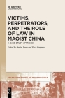 Victims, Perpetrators, and the Role of Law in Maoist China Cover Image