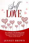 Self-Love: The Ultimate Self-Healing Guide. Stop Overthinking and Learn Effective Strategies to Change Your Life and Finally Acce Cover Image