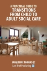 A Practical Guide to Transitions From Child to Adult Social Care Cover Image