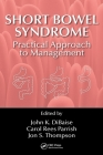 Short Bowel Syndrome: Practical Approach to Management Cover Image